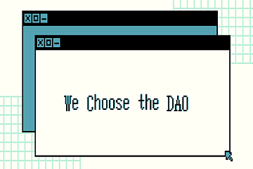 We Choose the DAO