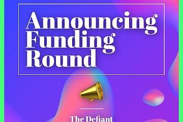 加密媒体The Defiant获140万美元种子轮融资,Axia8 Ventures和IOSG Ventures等参投