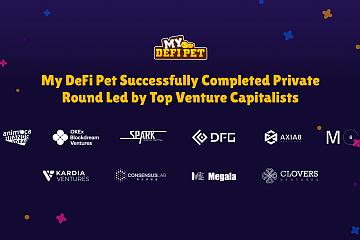 NFT游戏My DeFi Pet完成100万美元私募融资