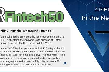 Apifiny入选 TechRound 2021年Fintech 50强榜单